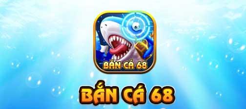 bắn cá 68